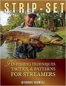Strip-Set: Fly Fishing Techniques, Tactics and Patterns for Streamers