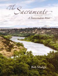 The Sacramento. A Transcendent River